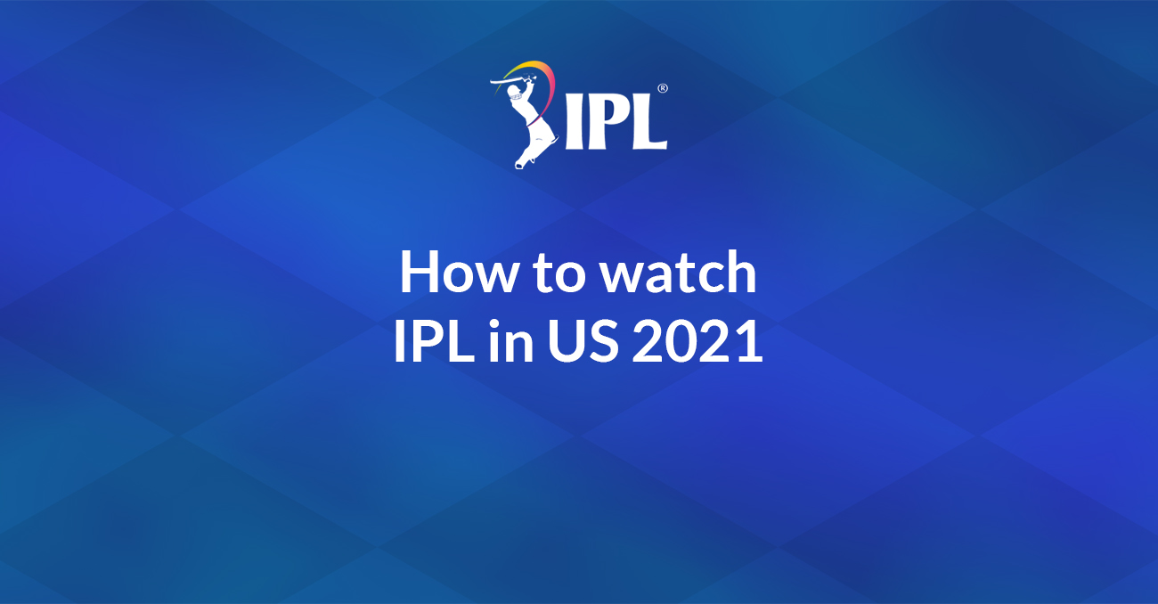 How to watch IPL in USA | IPL on Hotstar USA